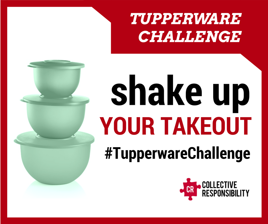 Tupperware Challenge Plastic Waste Takeaway Lunch - Collective Responsibility